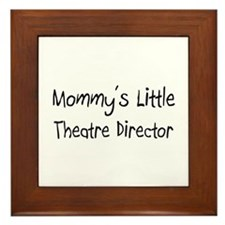 Mommy's Little Theatre Director Framed Tile