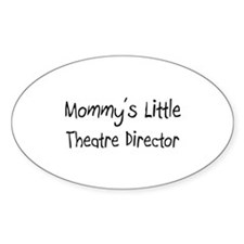 Mommy's Little Theatre Director Oval Decal