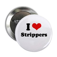 """I love strippers 2.25"""" Button (100 pack)"""