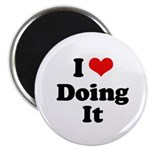 I love doing it Magnet