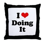 I love doing it Throw Pillow