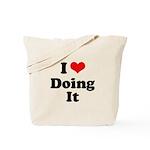 I love doing it Tote Bag