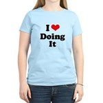 I love doing it Women's Light T-Shirt