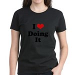 I love doing it Women's Dark T-Shirt