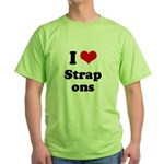 I love strap ons Green T-Shirt