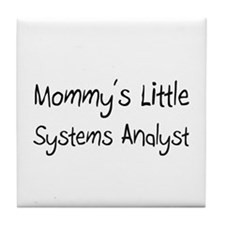 Mommy's Little Systems Analyst Tile Coaster