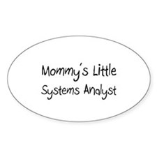 Mommy's Little Systems Analyst Oval Sticker