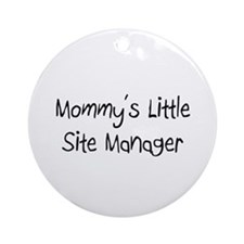 Mommy's Little Site Manager Ornament (Round)