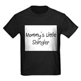 Mommy's Little Shingler T