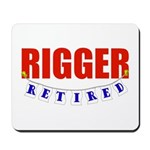 Retired Rigger Mousepad