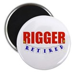 Retired Rigger Magnet