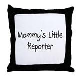 Mommy's Little Reporter Throw Pillow
