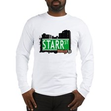 STARR ST, BROOKLYN, NYC Long Sleeve T-Shirt