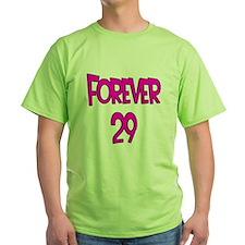Forever 29 2 T-Shirt