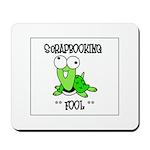 Scrapbooking Fool Mousepad