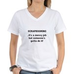 Scrapbooking - Messy Job - Di Women's V-Neck T-Shi