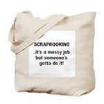 Scrapbooking - Messy Job - Di Tote Bag