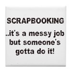 Scrapbooking - Messy Job - Di Tile Coaster