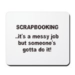 Scrapbooking - Messy Job - Di Mousepad