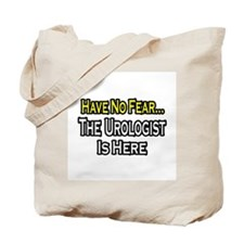 """Have No Fear...Urologist"" Tote Bag"