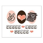 Peace Love Write Writer Small Poster