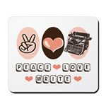 Peace Love Write Writer Mousepad