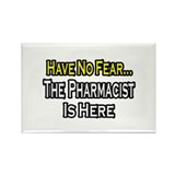 """Have No Fear...Pharmacist"" Rectangle Magnet (10 p"