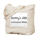 Mommy's Little Professional Athlete Tote Bag