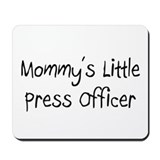 Mommy's Little Press Officer Mousepad