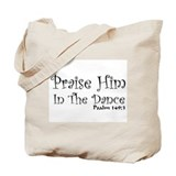 Praise Him In The Dance Tote Bag