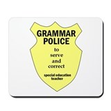 Grammar Police Special Education Teacher Mousepad