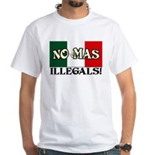 No Mas Illegals! Shirt