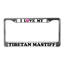 I Love My Tibetan Mastiff License Plate Frame