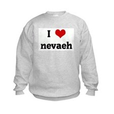 I Love nevaeh Sweatshirt