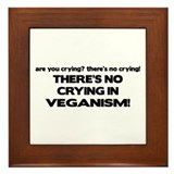 There's No Crying in Veganism Framed Tile