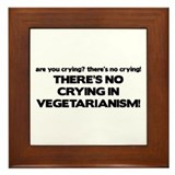 There's No Crying in Vegetarianism Framed Tile