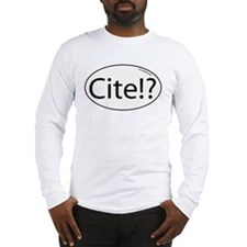 cite? Long Sleeve T-Shirt