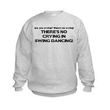 There's No Crying Swing Dancing Sweatshirt