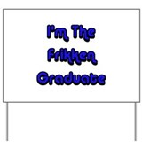 Frikken Graduate Yard Sign