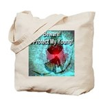 Beware! I Protect My Young! Tote Bag