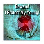 Beware! I Protect My Young! Tile Coaster