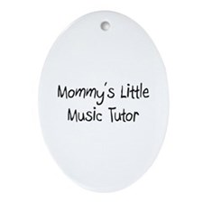 Mommy's Little Music Tutor Oval Ornament