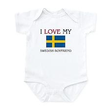 I Love My Swedish Boyfriend Infant Bodysuit
