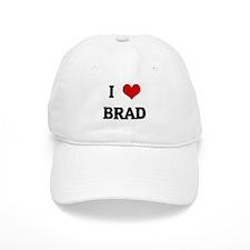 I Love BRAD Baseball Cap