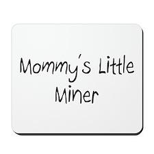 Mommy's Little Miner Mousepad