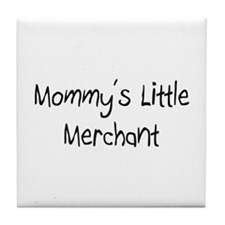Mommy's Little Merchant Tile Coaster