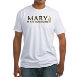 Mary Is My Homegirl Fitted T-Shirt