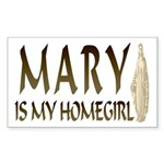 Mary Is My Homegirl Rectangle Sticker