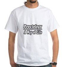"""Proctology: A Way of Life"" Shirt"