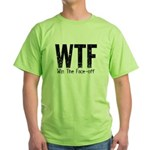 WTF (Win The Face-off) Green T-Shirt